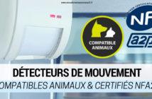 Comparatif des détecteurs de mouvement certifiés NFA2P compatibles animaux